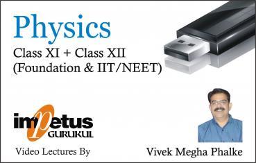 CLASS XI & XII PHYSICS IIT-JEE/NEET