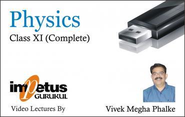 CLASS XI PHYSICS (COMPLETE)