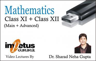 CLASS XI & XII MATHEMATICS IIT-JEE (MAIN + ADVANCED)